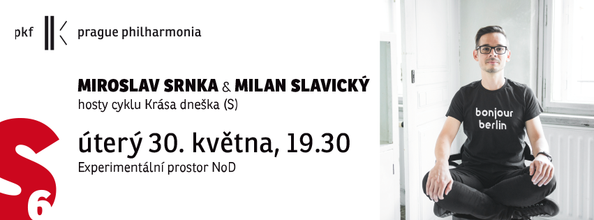 The Beauty of Today. Czech premieres of chamber pieces by Miroslav Srnka