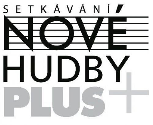 Meetings of New Music Plus: premieres of pieces by Jiří Lukeš, Kamil Doležal, Hanuš Bartoň and Miroslav Pudlák